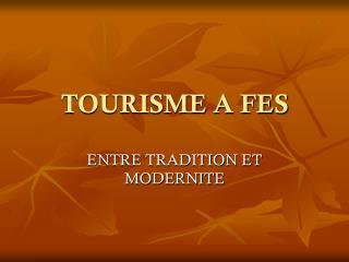 TOURISME A FES