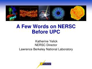 A Few Words on NERSC Before UPC