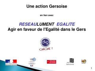 Une action Gersoise en lien avec  RESEAU LUMENT EGALITE Agir en faveur de l'Egalité dans le Gers