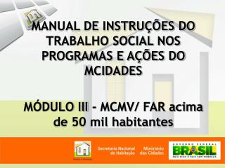 MANUAL DE INSTRUÇÕES DO TRABALHO SOCIAL NOS PROGRAMAS E AÇÕES DO MCIDADES