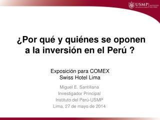 ¿Por qué y quiénes se oponen a la inversión en el Perú ?