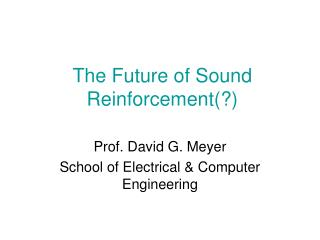 The Future of Sound Reinforcement(?)