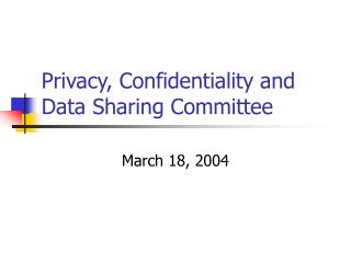 Privacy, Confidentiality and Data Sharing Committee