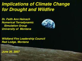 Implications of Climate Change  for Drought and Wildfire Dr. Faith Ann Heinsch
