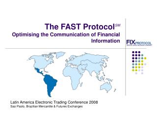The FAST ProtocolSM Optimising the Communication of Financial Information
