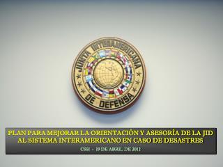 Introducción Presentación del Plan Finalidad Objetivos Premisas Básicas Mecanismos e Instancias