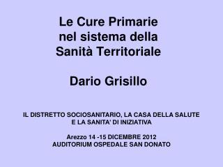 Le Cure Primarie  nel sistema della  Sanità Territoriale Dario Grisillo