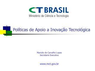 Políticas de Apoio a Inovação Tecnológica