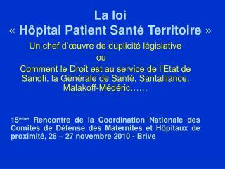 La loi  «Hôpital Patient Santé Territoire»