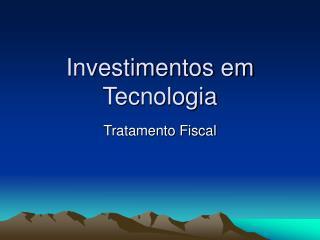 Investimentos em Tecnologia