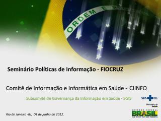 Rio de Janeiro -RJ,  04 de junho de 2012.