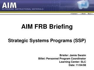 AIM FRB Briefing Strategic Systems Programs (SSP)