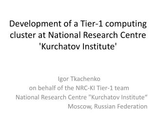 Development of a Tier-1 computing cluster at National Research Centre 'Kurchatov Institute'