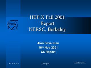 HEPiX Fall 2001 Report NERSC, Berkeley
