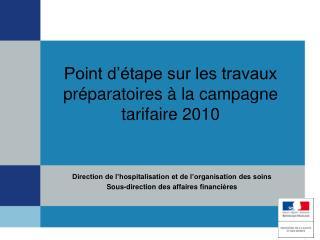 Point d'étape sur les travaux préparatoires à la campagne tarifaire 2010