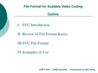 File Format for Scalable Video Coding Outline