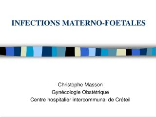 INFECTIONS MATERNO-FOETALES