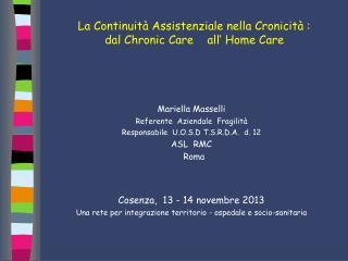 La Continuità Assistenziale nella Cronicità : dal Chronic Care    all' Home Care