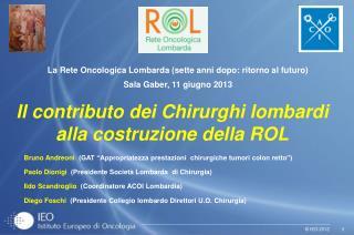 La Rete Oncologica Lombarda (sette anni dopo: ritorno al futuro) Sala Gaber, 11 giugno 2013