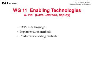 WG 11  Enabling Technologies C. Viel  (Dave Loffredo, deputy)
