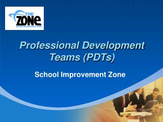 Professional Development Teams (PDTs)