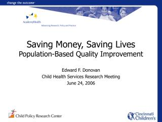 Saving Money, Saving Lives Population-Based Quality Improvement