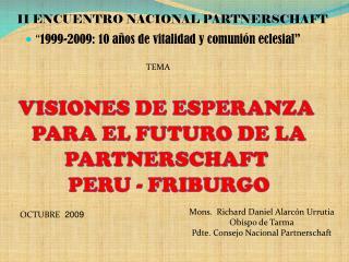 """"""" 1999-2009: 10 años de vitalidad y comunión eclesial"""""""