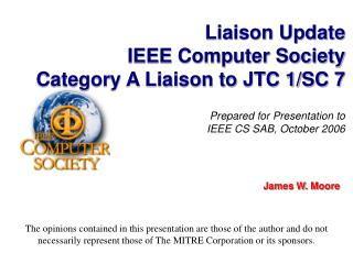 Liaison Update IEEE Computer Society Category A Liaison to JTC 1/SC 7