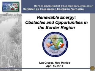 Renewable Energy: Obstacles and Opportunities in the Border Region