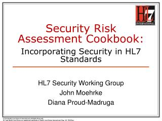 Security Risk Assessment Cookbook: Incorporating Security in HL7 Standards