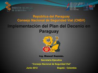 República del Paraguay Consejo Nacional de Seguridad Vial (CNSV)