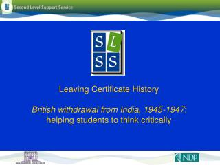 Leaving Certificate History  British withdrawal from India, 1945-1947: helping students to think critically