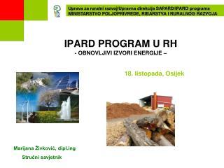IPARD PROGRAM U RH - OBNOVLJIVI IZVORI ENERGIJE –  18. listopada, Osijek