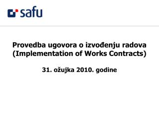 Provedba ugovora o izvo?enju radova (Implementation of Works Contracts) 31. o�ujka 2010. godine