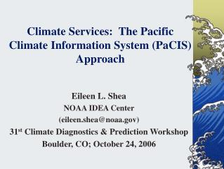 Climate Services:  The Pacific Climate Information System (PaCIS) Approach