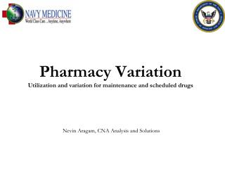 Pharmacy Variation Utilization and variation for maintenance and scheduled drugs