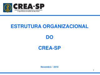 ESTRUTURA ORGANIZACIONAL  DO CREA-SP Novembro / 2010