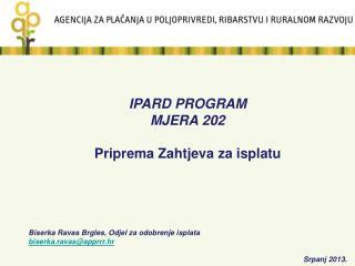 IPARD PROGRAM MJERA 202 Priprema Zahtjeva za isplatu