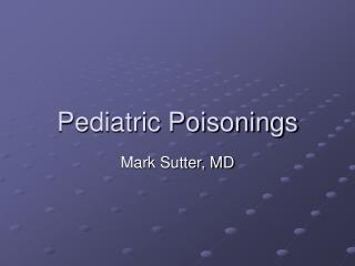 Pediatric Poisonings