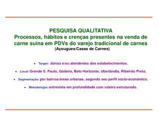 PESQUISA QUALITATIVA  Processos, h�bitos e cren�as presentes  na venda de