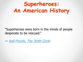 Superheroes:  An American History