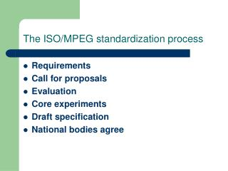 The ISO/MPEG standardization process