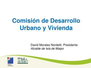 Comisi�n de Desarrollo Urbano y Vivienda