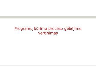 Programų kūrimo proceso gebėjimo vertinimas