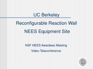UC Berkeley Reconfigurable Reaction Wall  NEES Equipment Site