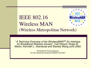 IEEE 802.16 Wireless MAN (Wireless Metropolitan Network)