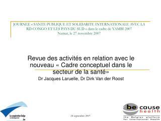 Revue des activités en relation avec le nouveau «Cadre conceptuel dans le secteur de la santé»