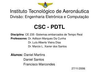 Instituto Tecnológico de Aeronáutica Divisão: Engenharia Eletrônica e Computação CSC - PDTL