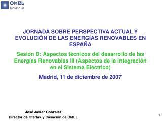 JORNADA SOBRE PERSPECTIVA ACTUAL Y EVOLUCIÓN DE LAS ENERGÍAS RENOVABLES EN ESPAÑA