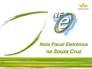 Nota Fiscal Eletrônica na Souza Cruz